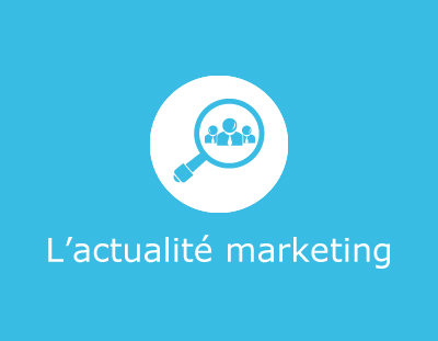 L'actualité marketing